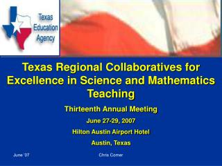 Texas Regional Collaboratives for Excellence in Science and Mathematics Teaching Thirteenth Annual Meeting June 27-29, 2