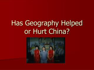 Has Geography Helped or Hurt China?