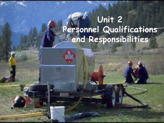 Unit 2 Personnel Qualifications and Responsibilities