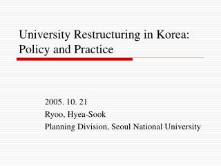 University Restructuring in Korea: Policy and Practice