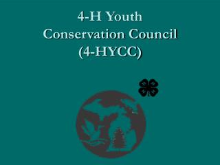 4-H Youth  Conservation Council (4-HYCC)