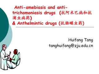 Anti-amebiasis and anti-trichomoniasis drugs   ( 抗阿米巴病和抗滴虫病药 )  &  Anthelmintic drugs (抗肠蠕虫药)