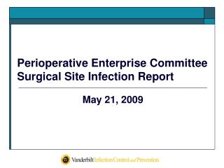 Perioperative Enterprise Committee Surgical Site Infection Report