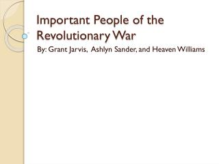 Important People of the Revolutionary War