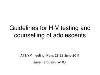Guidelines for HIV testing and counselling of adolescents