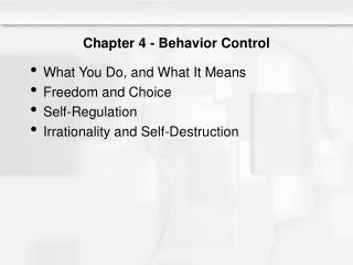 Chapter 4 - Behavior Control