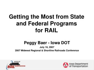 Getting the Most from State and Federal Programs  for RAIL