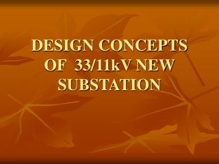DESIGN CONCEPTS OF  33/11kV NEW SUBSTATION