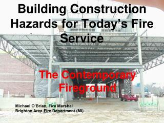 Building Construction Hazards for Today's Fire Service