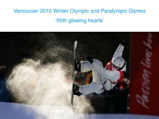 Vancouver 2010 Winter Olympic and Paralympic Games