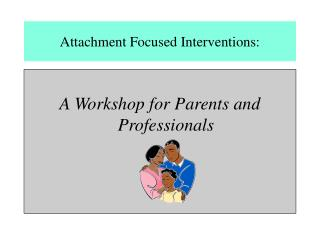 Attachment Focused Interventions: