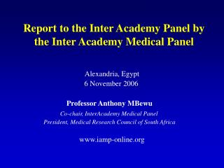 Report to the Inter Academy Panel by the Inter Academy Medical Panel