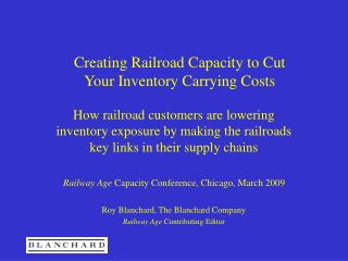 Creating Railroad Capacity to Cut  Your Inventory Carrying Costs