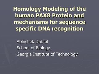 Homology Modeling of the human PAX8 Protein and mechanisms for sequence specific DNA recognition
