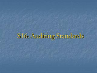 S16 :  Auditing Standards