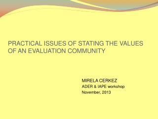 PRACTICAL ISSUES OF STATING THE VALUES OF AN EVALUATION COMMUNITY
