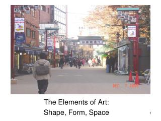 The Elements of Art: Shape, Form, Space