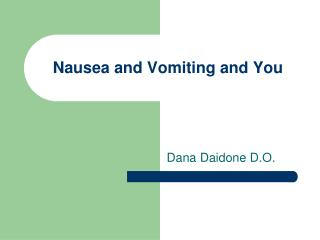 Nausea and Vomiting and You