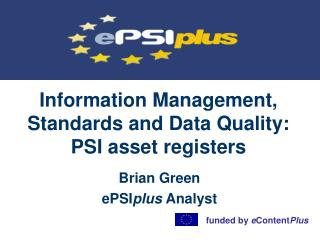 Information Management, Standards and Data Quality: PSI asset registers