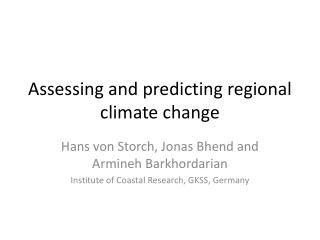 Assessing and predicting regional climate change