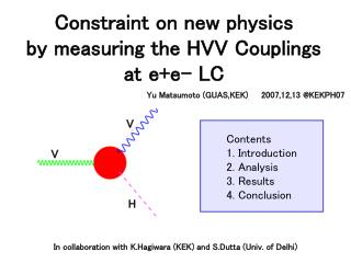Constraint on new physics  by measuring the HVV Couplings  at e+e- LC