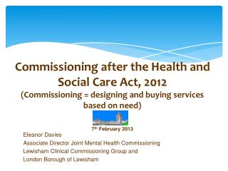 Eleanor Davies  Associate Director Joint Mental Health Commissioning