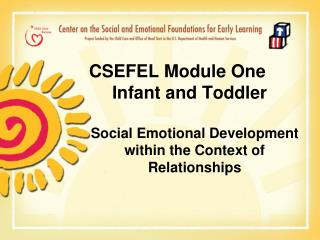 CSEFEL Module One       Infant and Toddler