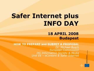 Safer Internet plus INFO DAY 18 APRIL 2008 Budapest