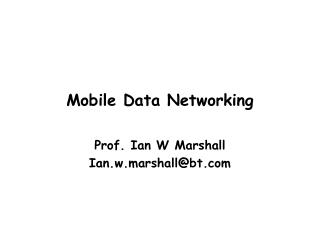Mobile Data Networking