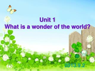 Unit 1  What is a wonder of the world?