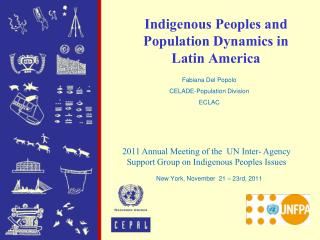 Indigenous Peoples  and  Population  Dynamics in  Latin America