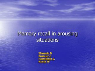 Memory recall in arousing situations
