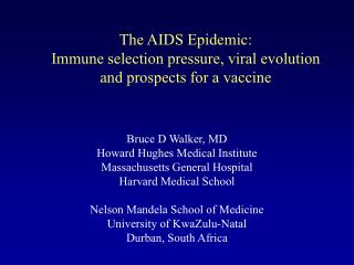 The AIDS Epidemic: Immune selection pressure, viral evolution  and prospects for a vaccine