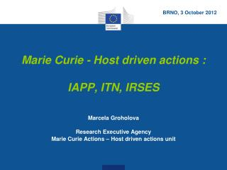 Marie Curie - Host driven actions : IAPP, ITN, IRSES