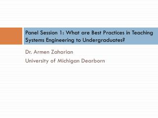 Panel Session 1: What are Best Practices in Teaching Systems Engineering to Undergraduates?