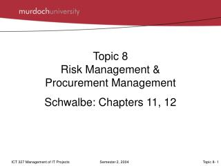 Topic 8  Risk Management &  Procurement Management