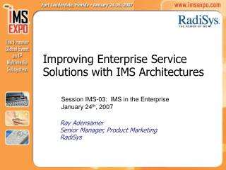 Improving Enterprise Service Solutions with IMS Architectures