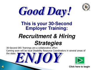 This is your 30-Second  Employer Training: Recruitment & Hiring Strategies