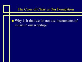 The Cross of Christ is Our Foundation