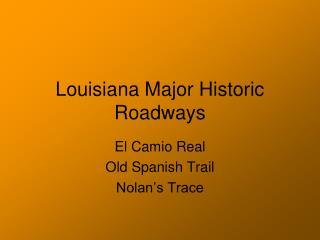 Louisiana Major Historic Roadways