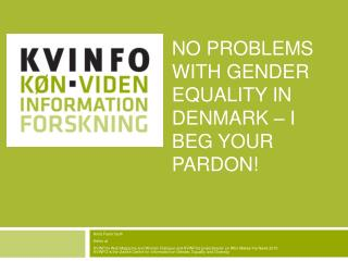 No  PROBLEMS WITH GENDER EQUALITY IN Denmark – I beg  your  Pardon!