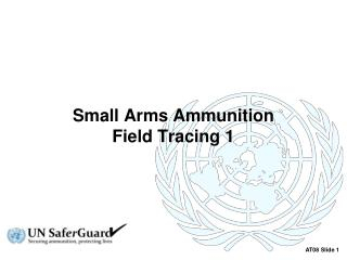 Small  Arms Ammunition  Field  Tracing 1
