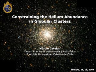 Constraining the Helium Abundance in Globular  Clusters
