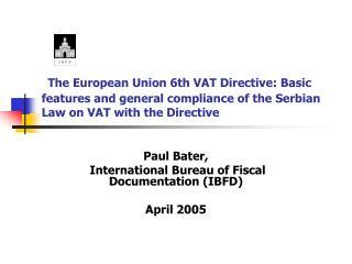 Paul Bater, International Bureau of Fiscal Documentation (IBFD) April 2005