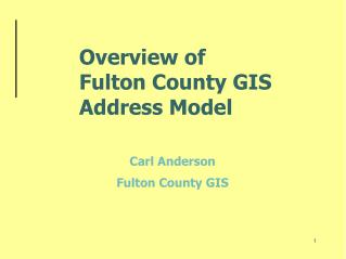 Overview of  Fulton County GIS Address Model