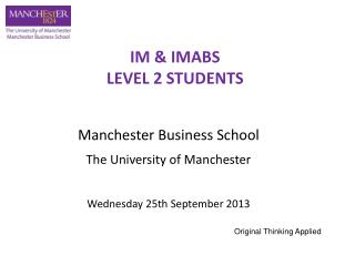 Manchester Business School The University of Manchester Wednesday 25th September 2013