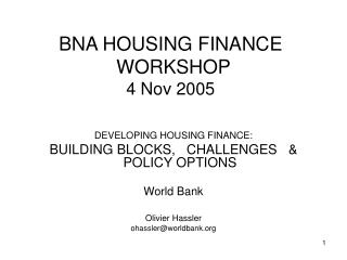 BNA HOUSING FINANCE   WORKSHOP  4 Nov 2005