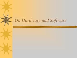 On Hardware and Software