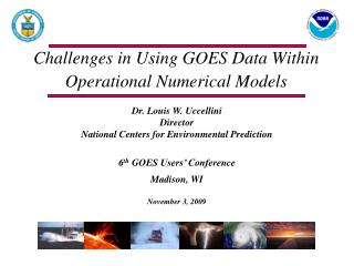 Challenges in Using GOES Data Within Operational Numerical Models