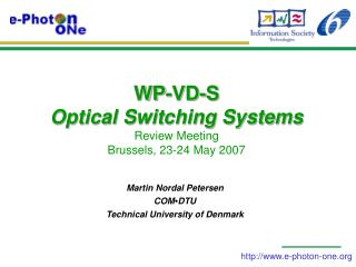 WP-VD-S  Optical Switching Systems Review Meeting Brussels, 23-24 May 2007